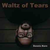 Waltz of Tears by Dennis Korn