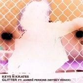 Glitter (feat. Ambré Perkins) (Netsky Remix) by Keys N Krates