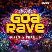 Goa Rave 2021 : Pills & Thrills von Various Artists