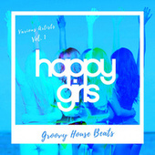 Happy Girls (Groovy House Beats), Vol. 1 von Various Artists