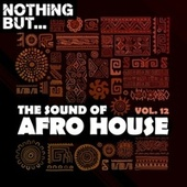 Nothing But... The Sound of Afro House, Vol. 12 von Various Artists