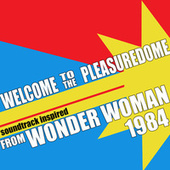Welcome To The Pleasuredome (From