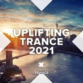 Uplifting Trance 2021 von Various Artists