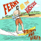 Strings and Waves de Ferni And The Vascos