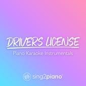 drivers license (Piano Karaoke Instrumentals) by Sing2Piano (1)