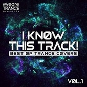 I Know This Track!, Vol. 1 (Best of Trance Covers) by Various Artists