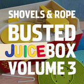 Busted Jukebox Volume 3 by Shovels & Rope