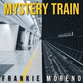 Mystery Train von Frankie Moreno
