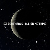 All or Nothing de DZ Deathrays