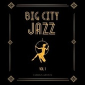Big City Jazz, Vol. 1 de Various Artists