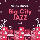 Big City Jazz, Vol. 2 di Miles Davis