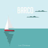 Barco by Lex Chinesse