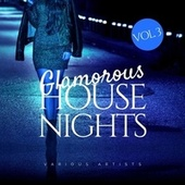 Glamorous House Nights, Vol. 3 by Various Artists