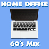 Home Office 60's Mix by Various Artists