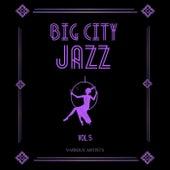 Big City Jazz, Vol. 5 by Various Artists