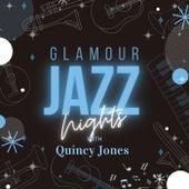 Glamour Jazz Nights with Quincy Jones von Quincy Jones