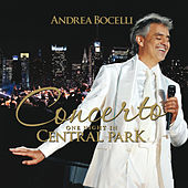 Concerto: One Night In Central Park by Andrea Bocelli
