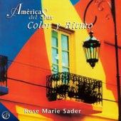 America Del Sur Color Y Ritmo by Rose Marie Sader