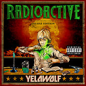 Radioactive (Deluxe Explicit Version) von YelaWolf