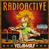 Radioactive (Explicit Version) von YelaWolf