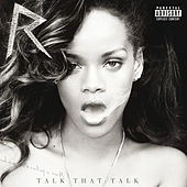 Talk That Talk (Deluxe) von Rihanna