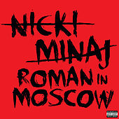 Roman In Moscow de Nicki Minaj