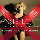 Young Foolish Happy (Deluxe Edition) di Pixie Lott