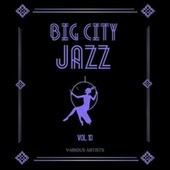 Big City Jazz, Vol. 10 de Various Artists