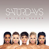 On Your Radar by The Saturdays