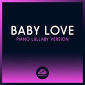 Baby Love (Piano Lullaby Version) de Sleepyheadz