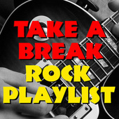 Take A Break Rock Playlist by Various Artists