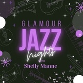 Glamour Jazz Nights with Shelly Manne by Shelly Manne