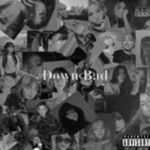 Down bad by Chicage