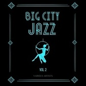 Big City Jazz, Vol. 2 by Various Artists