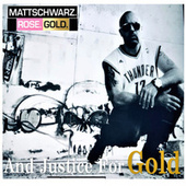 And Justice For Gold by Mattschwarz. Rose. Gold.