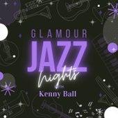 Glamour Jazz Nights with Kenny Ball von Kenny Ball