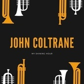 My Shining Hour by John Coltrane
