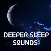 Deeper Sleep Sounds by Various Artists