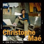 On S'Attache von Christophe Maé