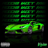 Ride Wit Me by Vision