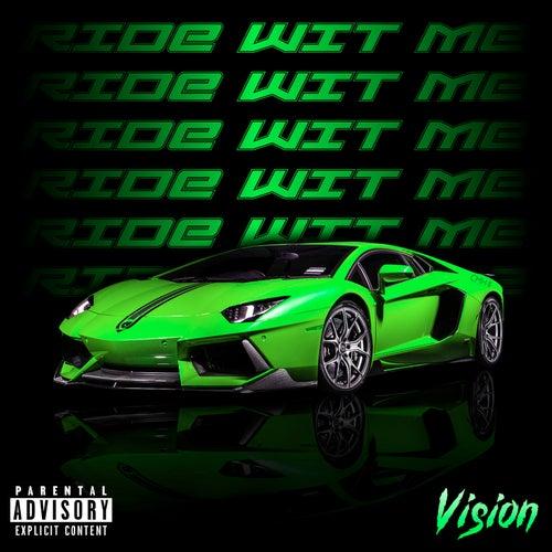 Ride Wit Me von Vision