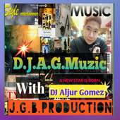D.J.A.G. MUZIC J.G.B. Production von DJ Aljur Gomez