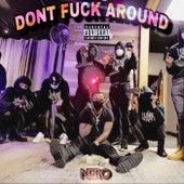 Dont Fuck Around by Nero IV