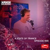 ASOT 999 - A State Of Trance Episode 999 von Armin Van Buuren