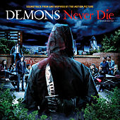 Demons Never Die OST de Various Artists