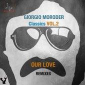 Classics, Vol. 2 (Our Love Remixes) by Giorgio Moroder