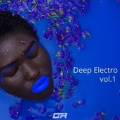 Deep Electro, Vol.1 by Jambo, Adam Bess, Reclutch, The Good Man, Brad Martin, Ethereal, Faborth, Alpha J., Quantic, BB
