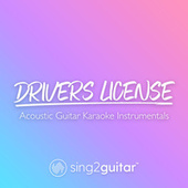 drivers license (Acoustic Guitar Karaoke Instrumentals) de Sing2Guitar