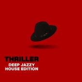 Thriller -Deep Jazzy House Edition- von Jacky Lounge