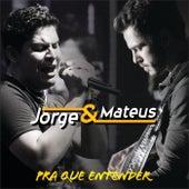 Pra Que Entender de Jorge & Mateus
